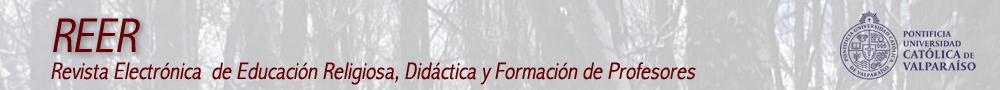 Revista Electrónica de Educación Religiosa, Didáctica y Formación de Profesores.